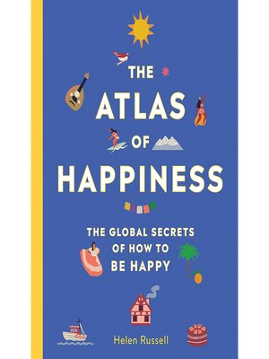 cover image of The Atlas of Happiness